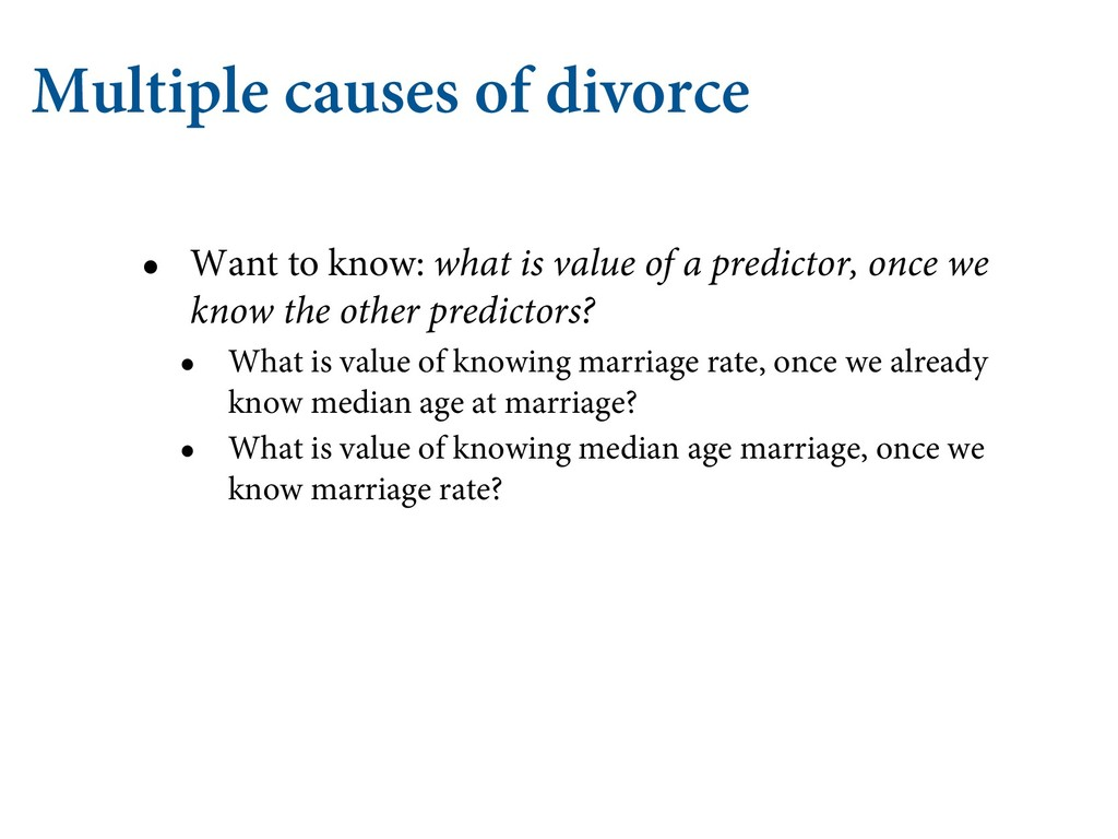 Multiple causes of divorce • Want to know: what...