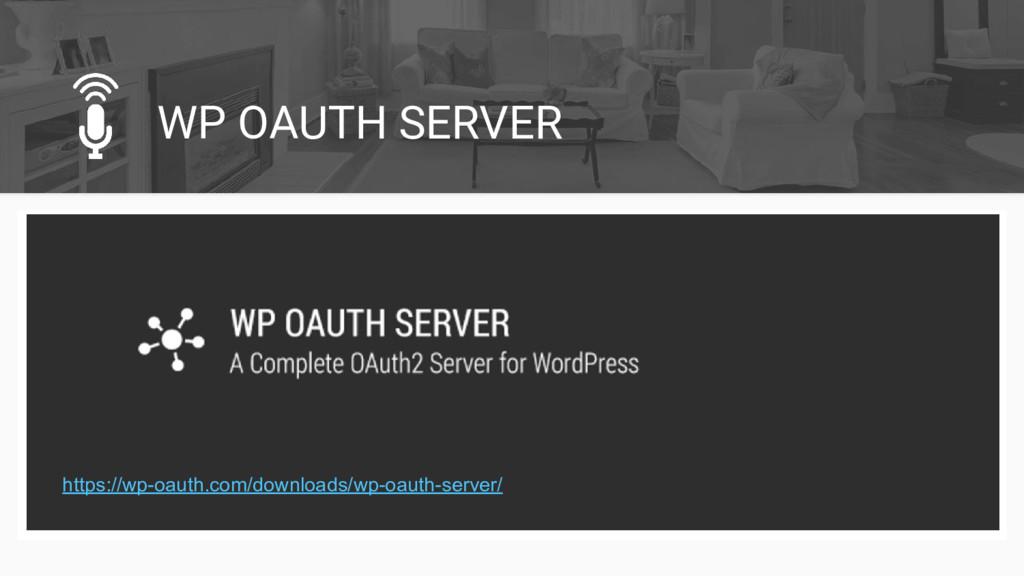 WP OAUTH SERVER https://wp-oauth.com/downloads/...