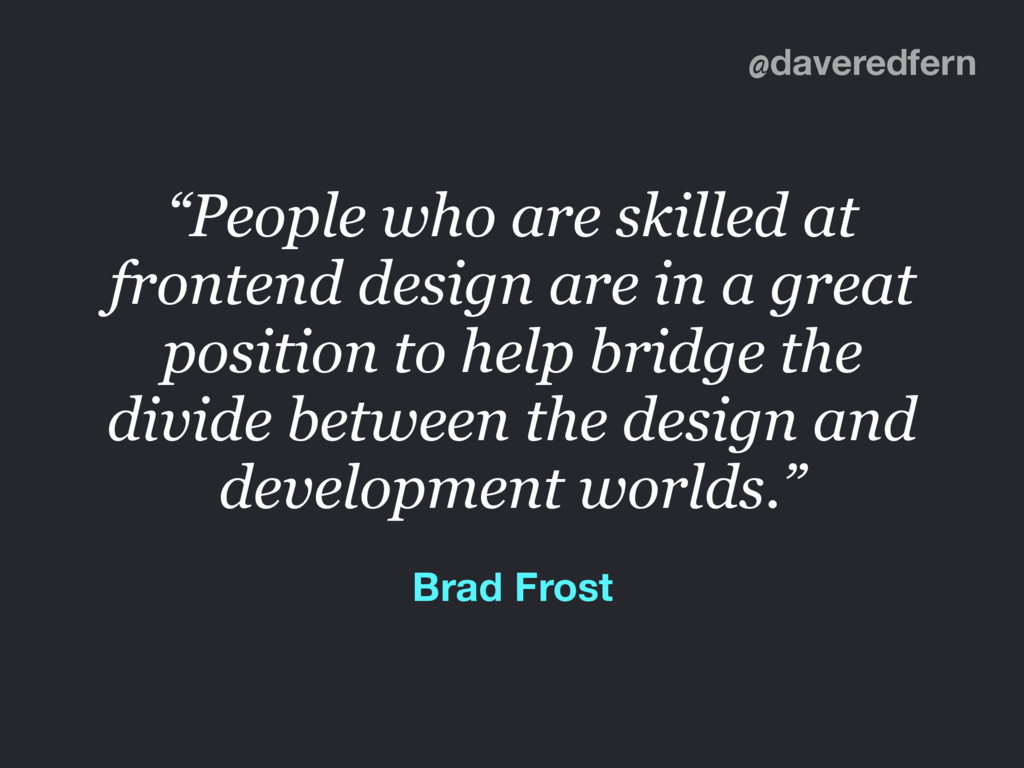 "@daveredfern ""People who are skilled at fronten..."