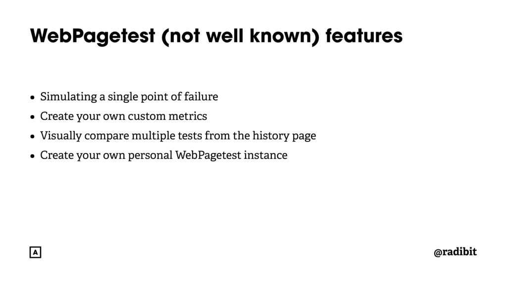 @radibit WebPagetest (not well known) features ...