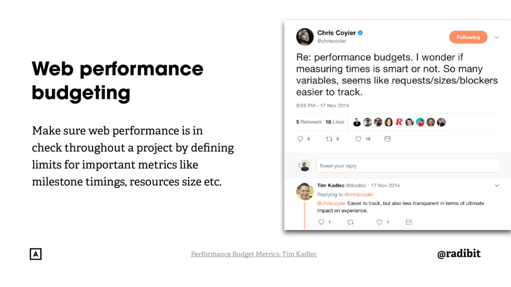 @radibit Web performance budgeting Make sure we...