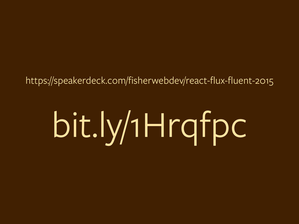 https://speakerdeck.com/fisherwebdev/react-flux-fl...