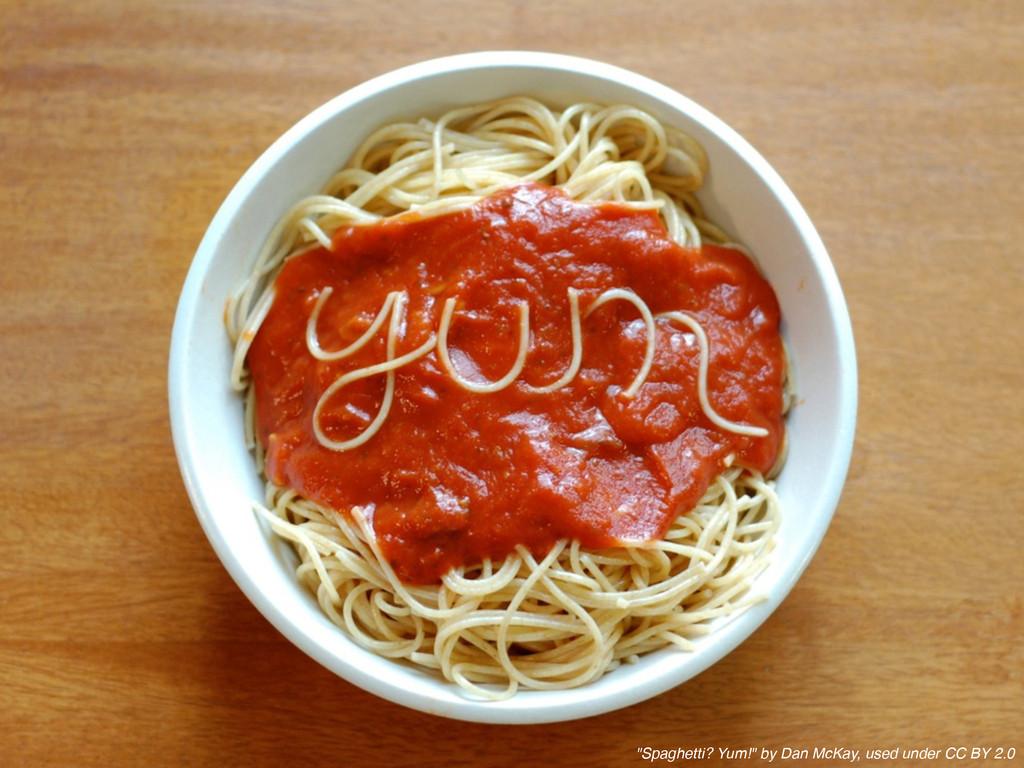 """""""Spaghetti? Yum!"""" by Dan McKay, used under CC B..."""