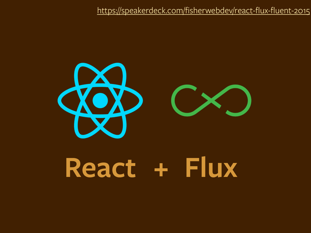 React https://speakerdeck.com/fisherwebdev/react...