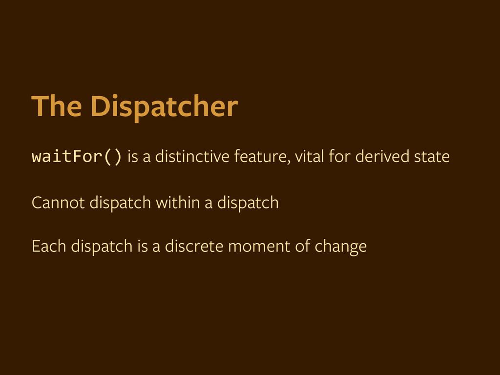 waitFor() is a distinctive feature, vital for d...