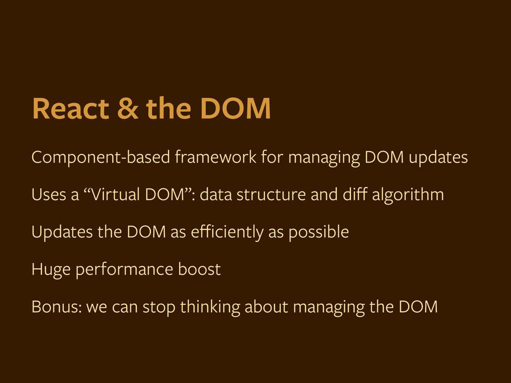 React & the DOM Component-based framework for m...