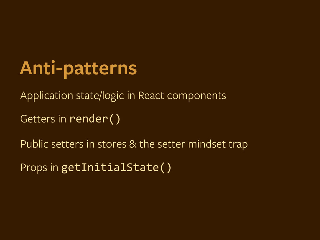 Anti-patterns Application state/logic in React ...