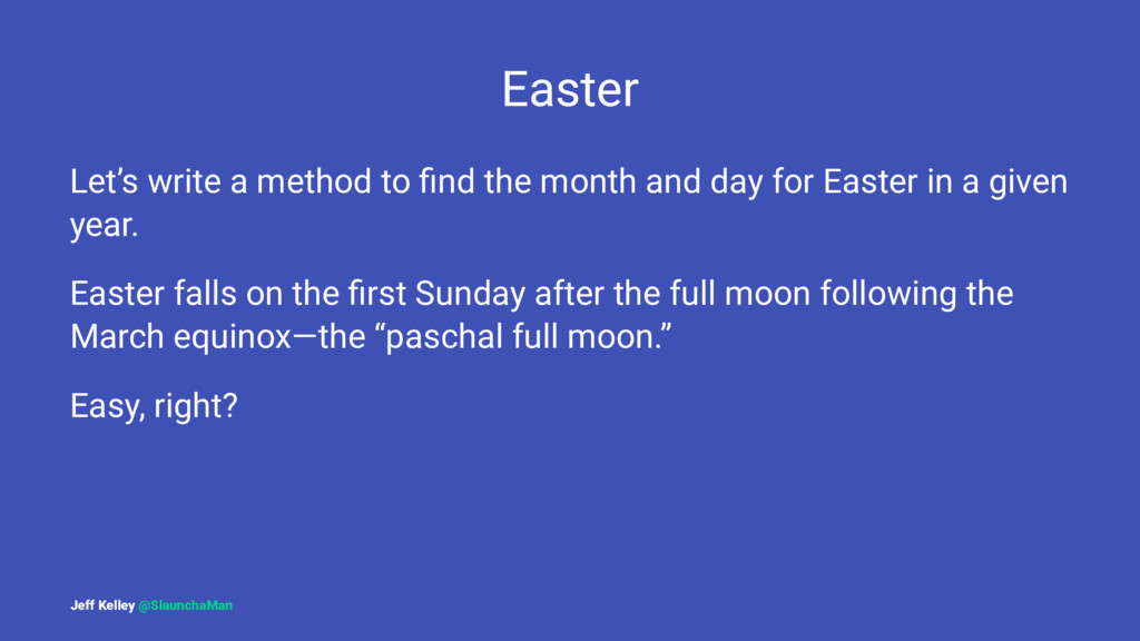 Easter Let's write a method to find the month an...
