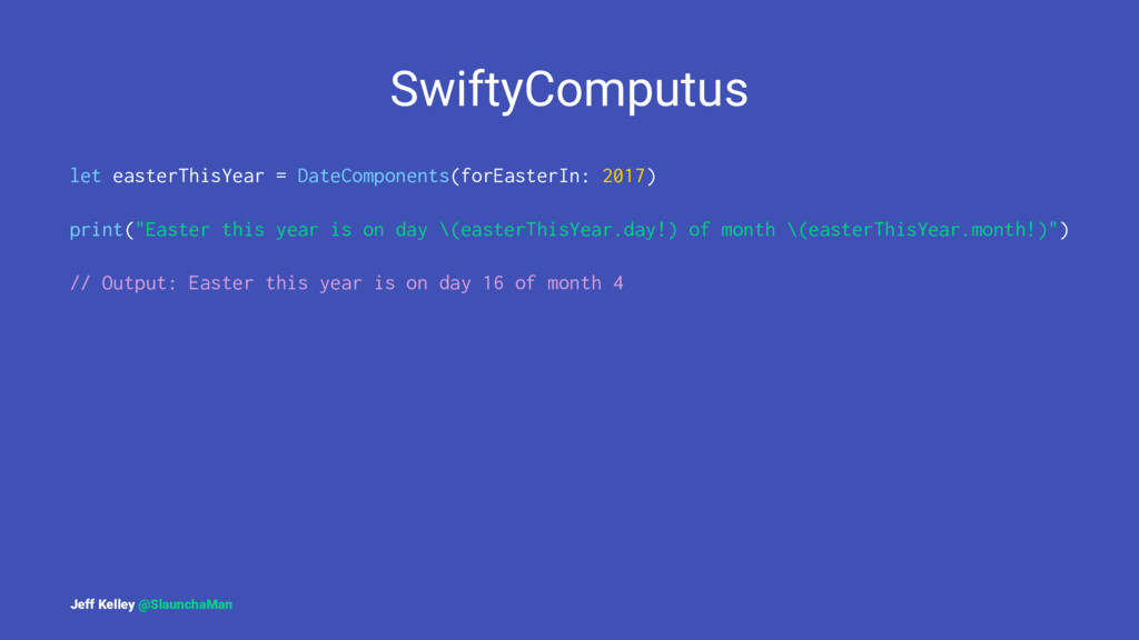 SwiftyComputus let easterThisYear = DateCompone...