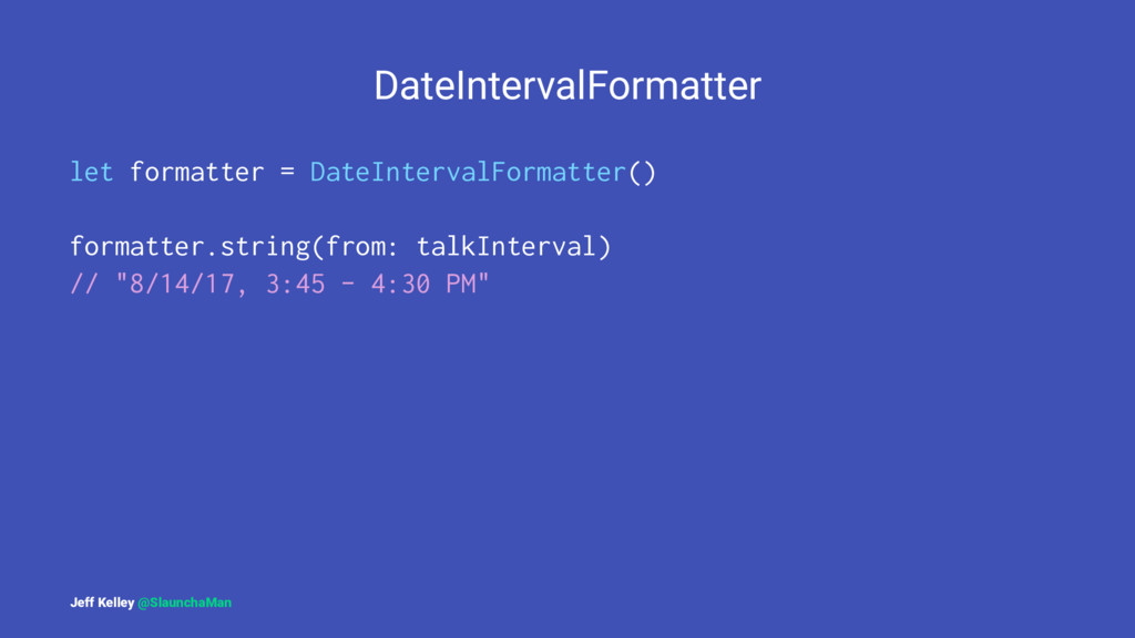 DateIntervalFormatter let formatter = DateInter...