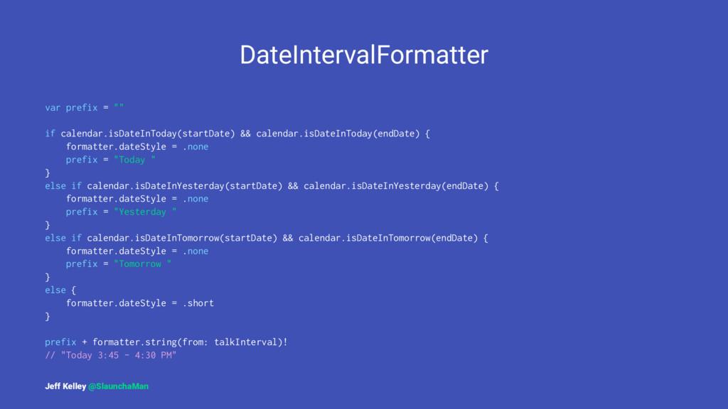 """DateIntervalFormatter var prefix = """""""" if calend..."""