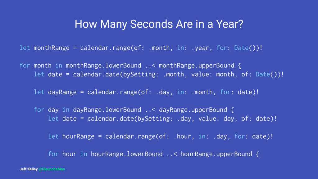 How Many Seconds Are in a Year? let monthRange ...