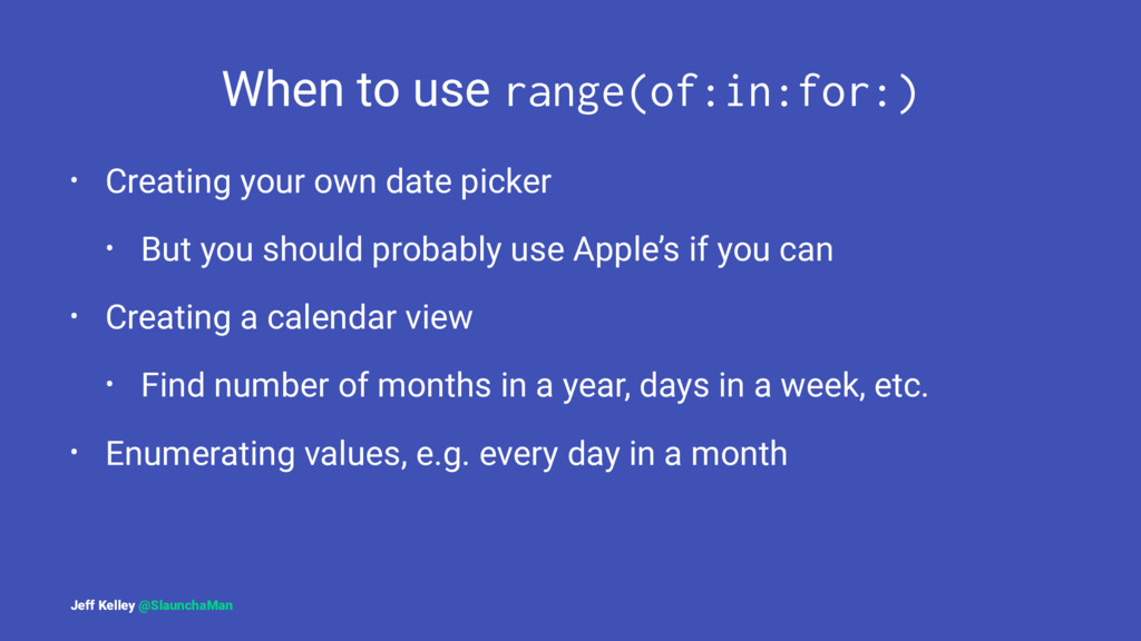 When to use range(of:in:for:) • Creating your o...