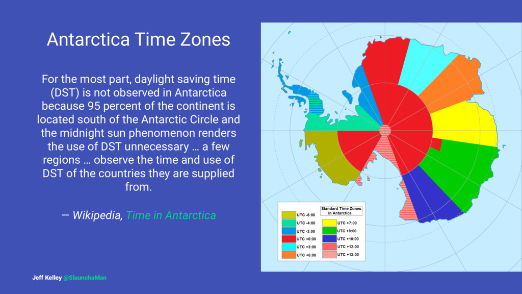 Antarctica Time Zones For the most part, daylig...