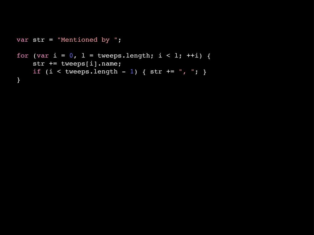"""var str = """"Mentioned by """"; for (var i = 0, l = ..."""