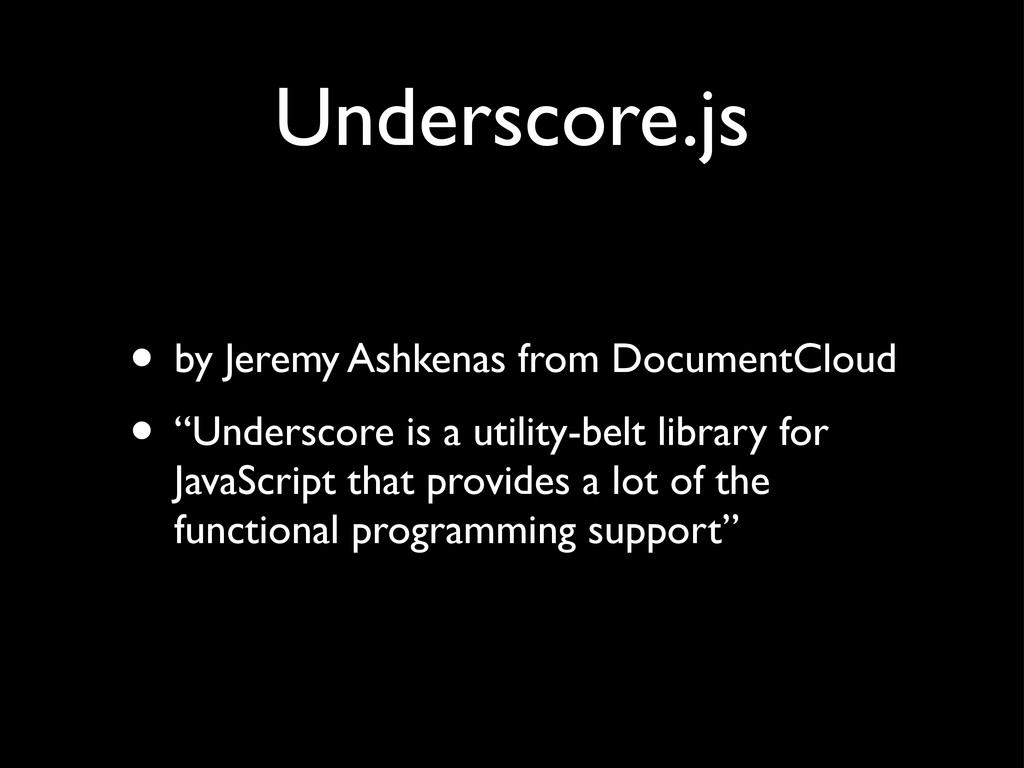 Underscore.js • by Jeremy Ashkenas from Documen...