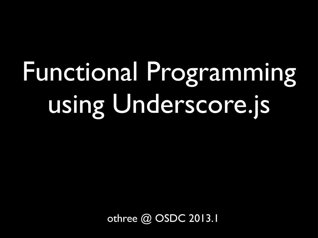Functional Programming using Underscore.js othr...