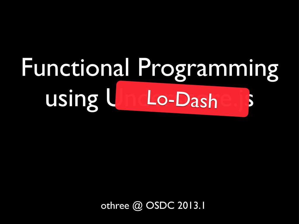 Functional Programming using Underscore.js Lo-D...