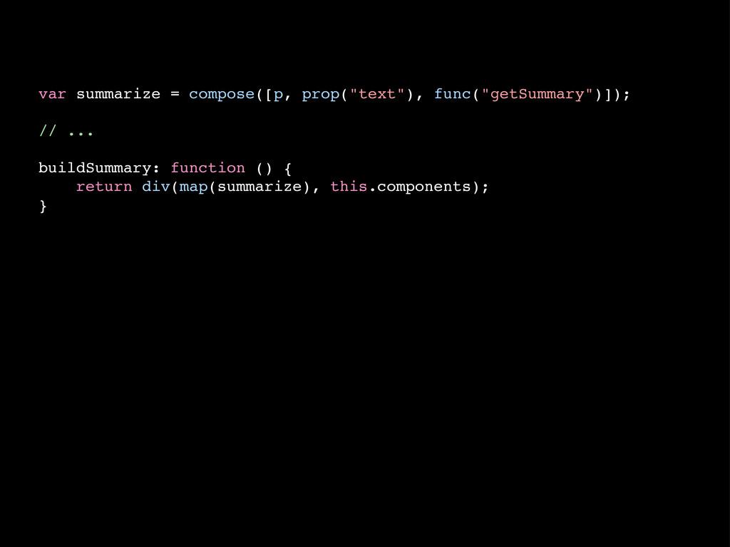 """var summarize = compose([p, prop(""""text""""), func(..."""