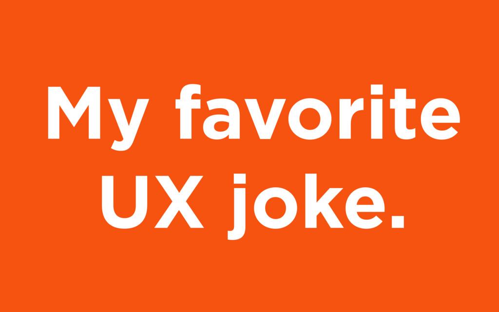My favorite UX joke.
