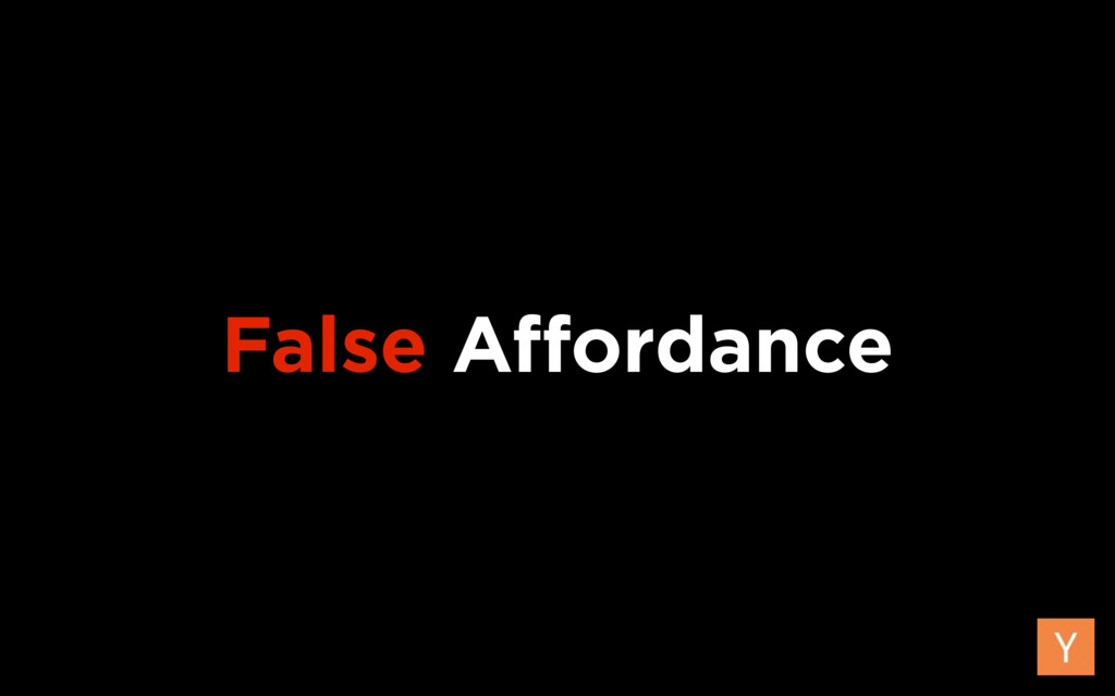 False Affordance
