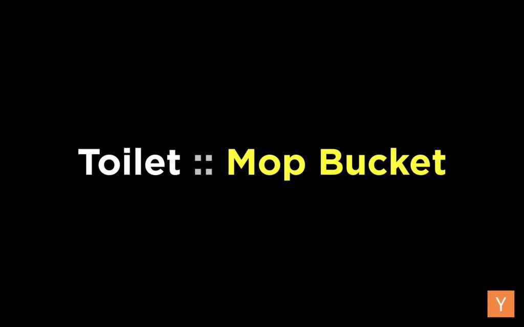 Toilet :: Mop Bucket