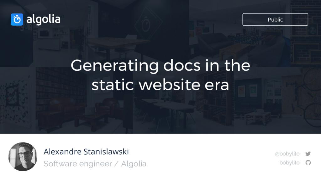 Alexandre Stanislawski Generating docs in the s...