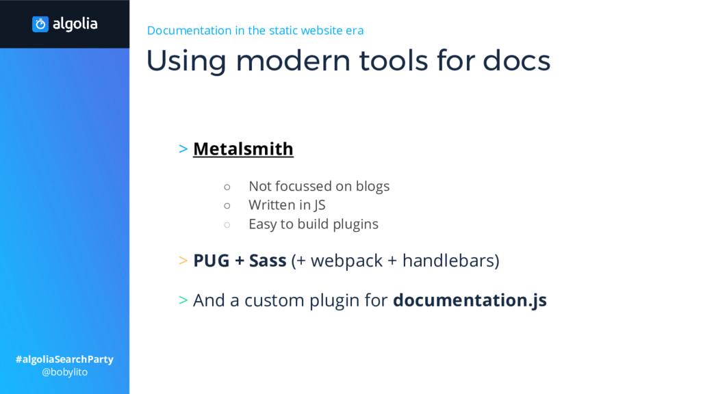 Documentation in the static website era > Metal...