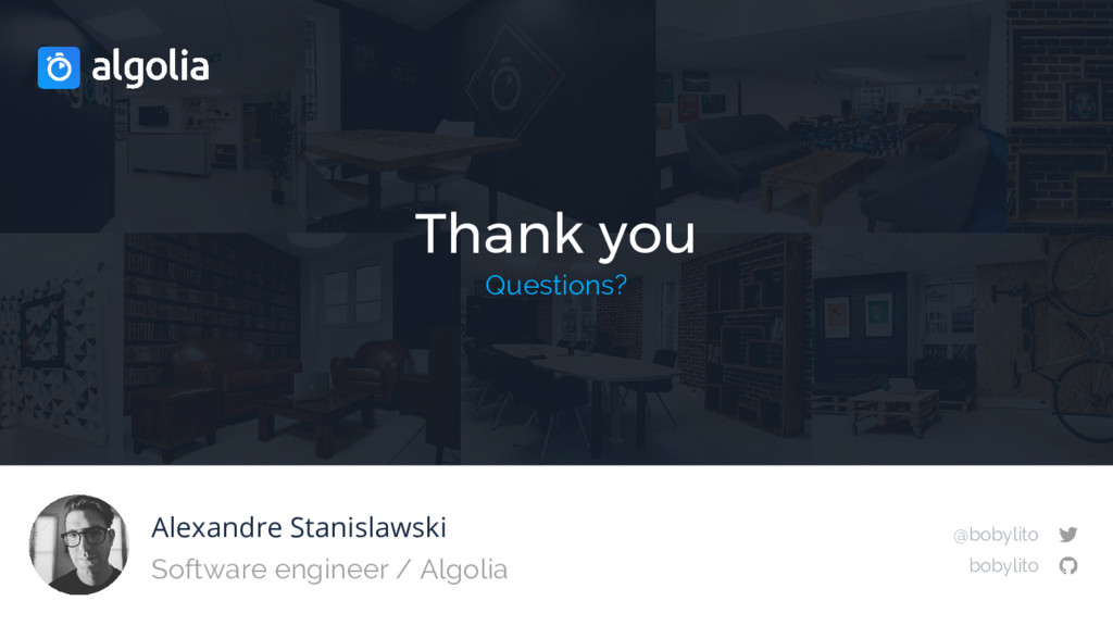 Thank you Questions? Alexandre Stanislawski Sof...