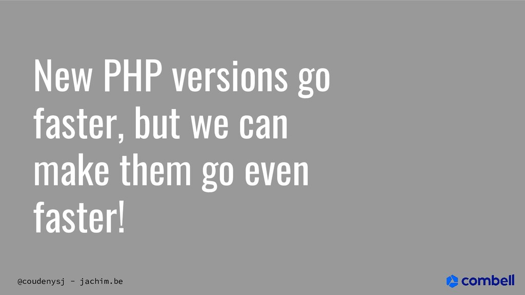 @coudenysj - jachim.be New PHP versions go fast...