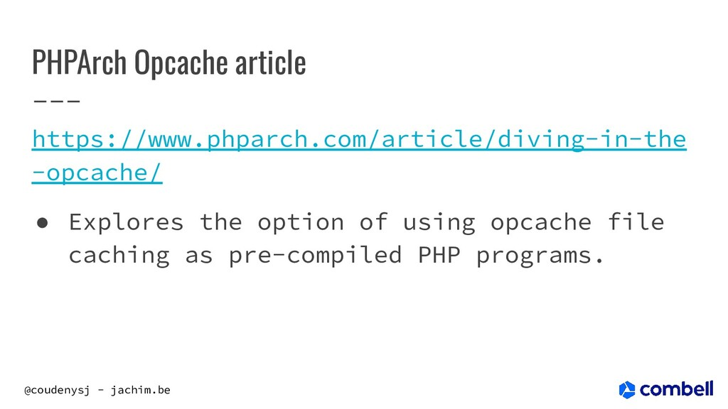 @coudenysj - jachim.be PHPArch Opcache article ...