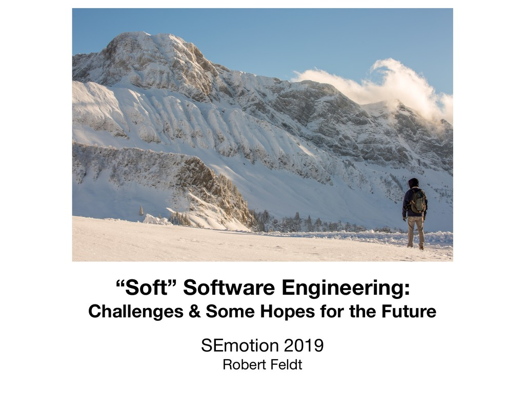 """Soft"" Software Engineering: Challenges & Some ..."