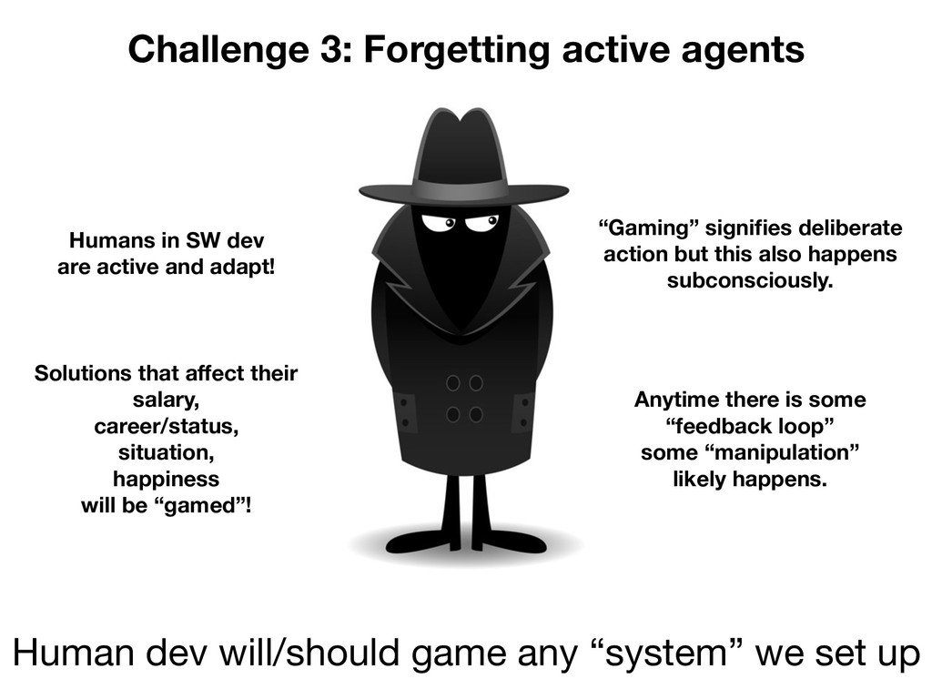 Challenge 3: Forgetting active agents Human dev...