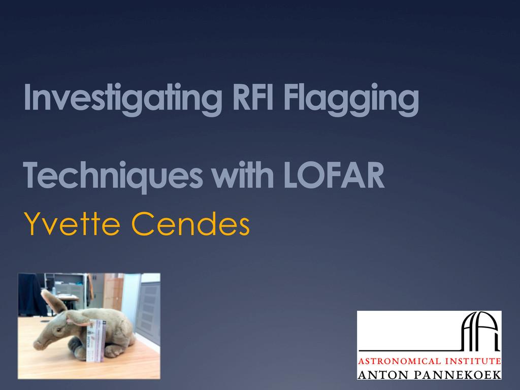 Investigating RFI Flagging Techniques with LOFA...