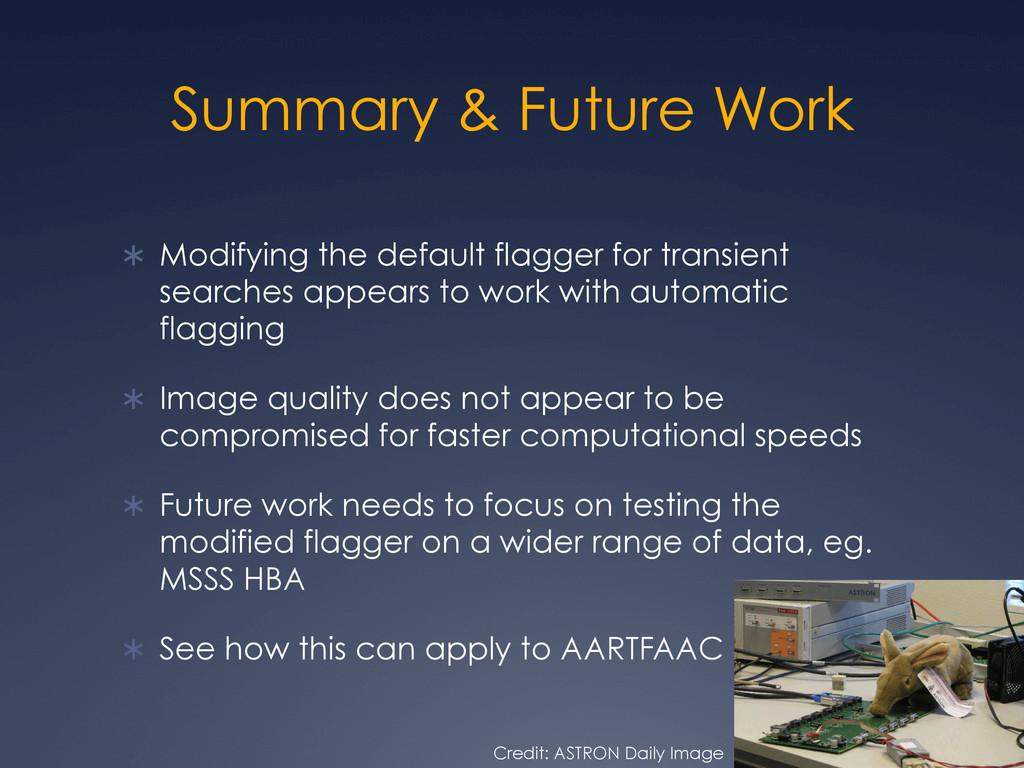 Summary & Future Work Ü Modifying the default...