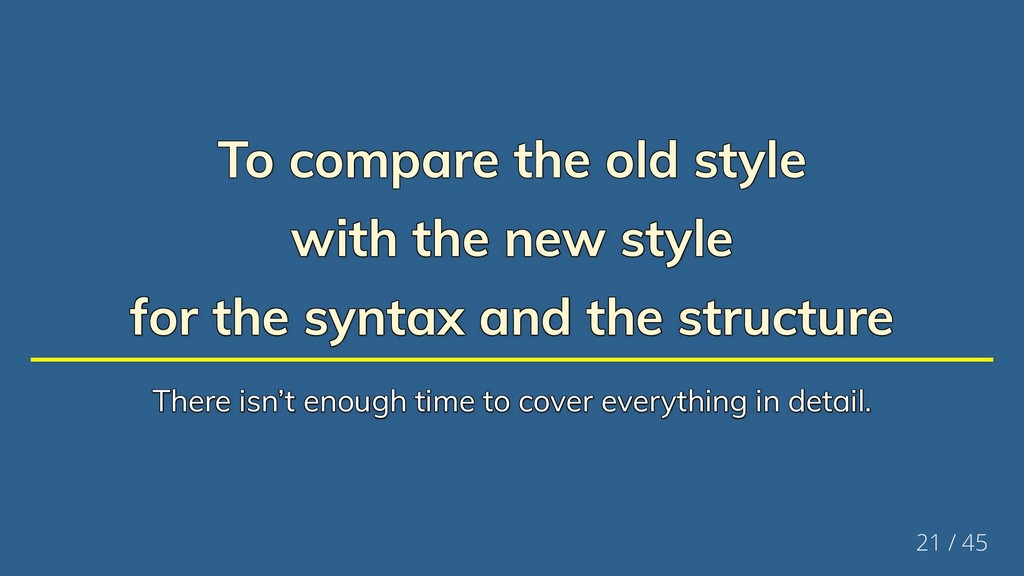 To compare the old style To compare the old sty...