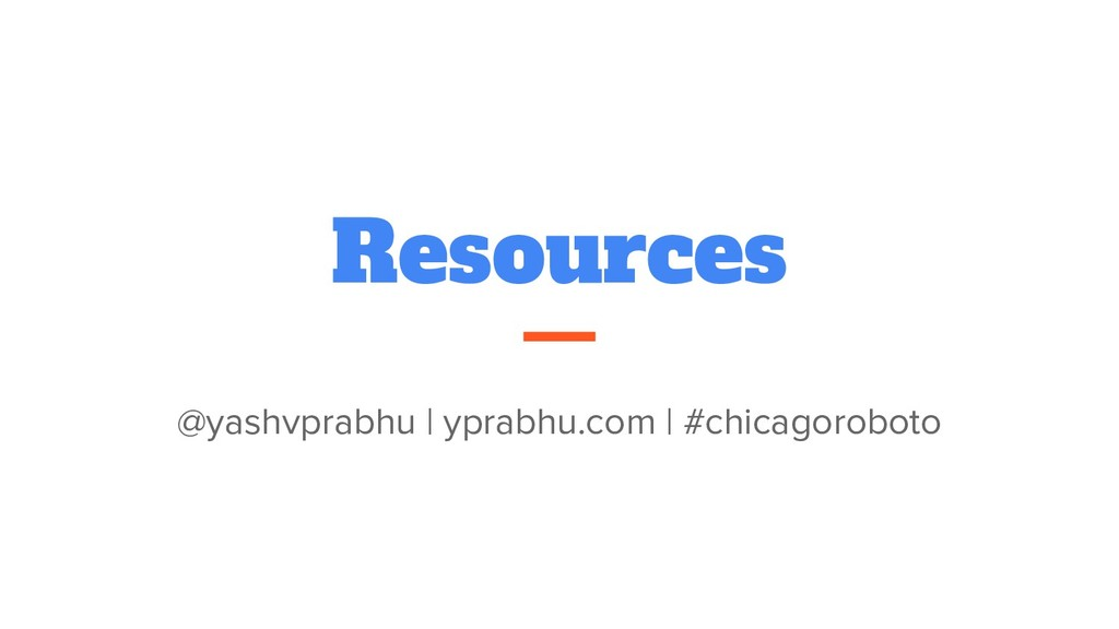 Resources @yashvprabhu | yprabhu.com | #chicago...