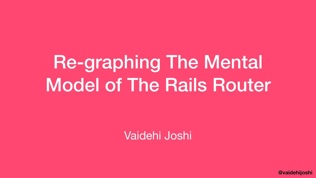 @vaidehijoshi Re-graphing The Mental Model of T...
