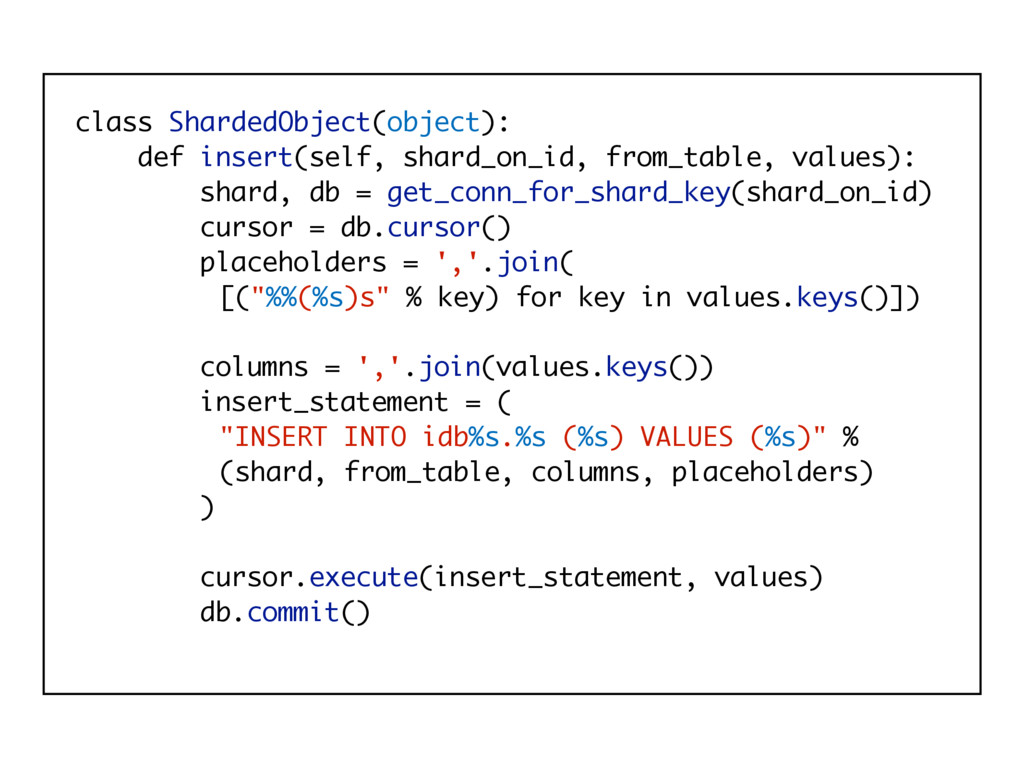 class ShardedObject(object): def insert(self, s...