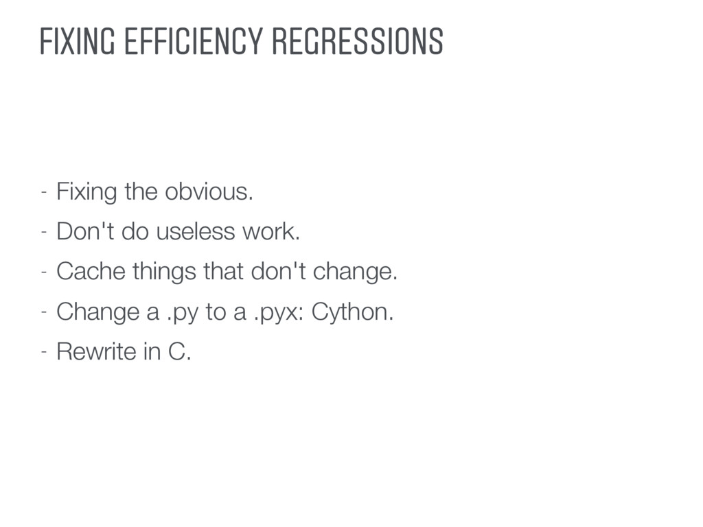 FIXING EFFICIENCY REGRESSIONS - Fixing the obvi...