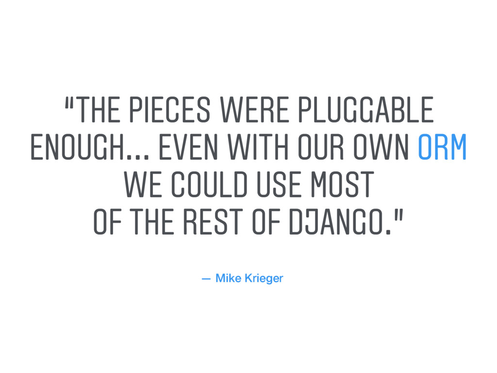 """— Mike Krieger """"THE PIECES WERE PLUGGABLE ENOUG..."""