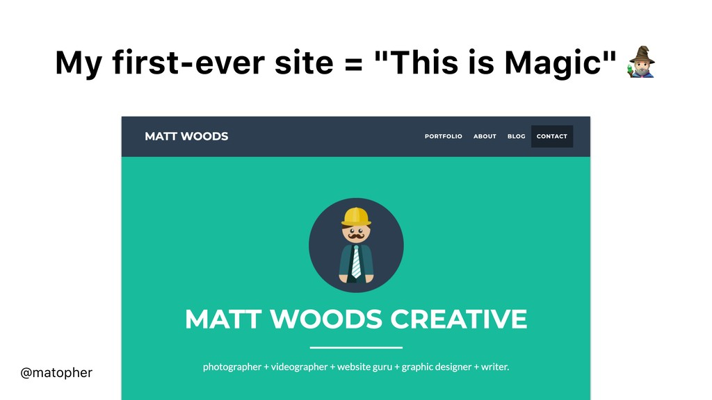 "My first-ever site = ""This is Magic""  @matopher"