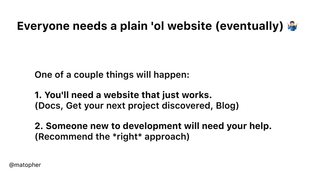 Everyone needs a plain 'ol website (eventually)...
