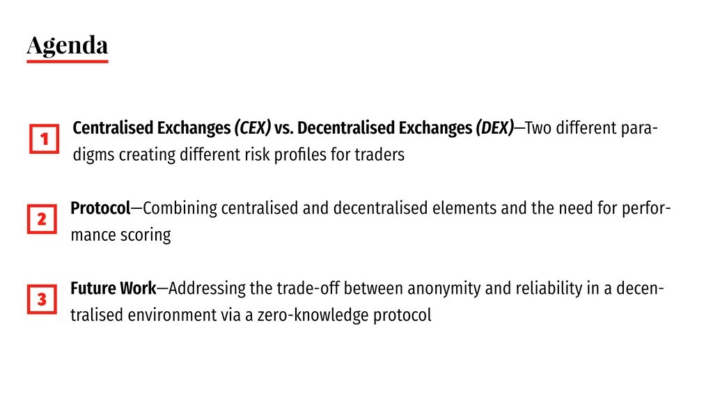 Agenda 1 Centralised Exchanges (CEX) vs. Decent...