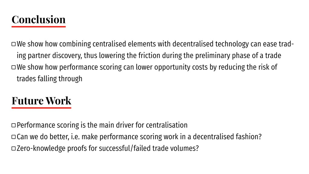 Conclusion ` We show how combining centralised ...