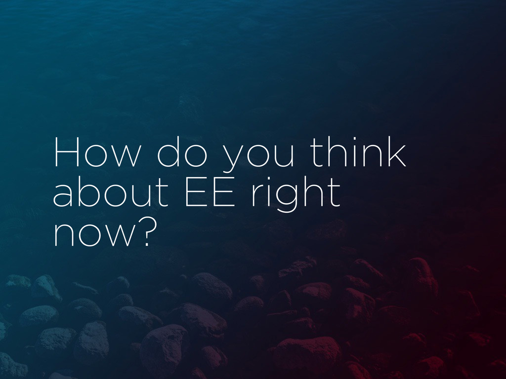How do you think about EE right now?