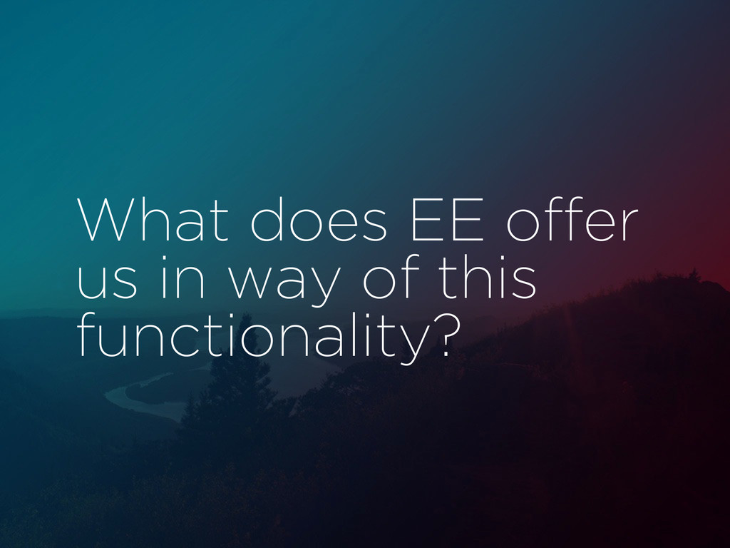 What does EE offer us in way of this functional...