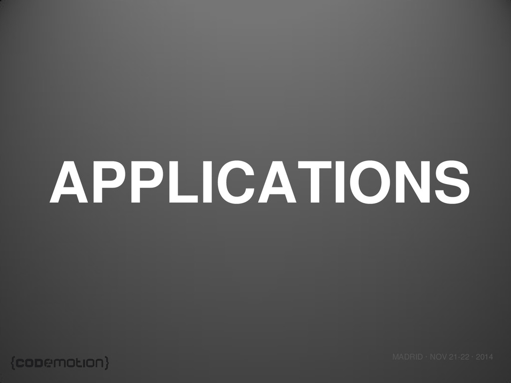 MADRID · NOV 21-22 · 2014 APPLICATIONS