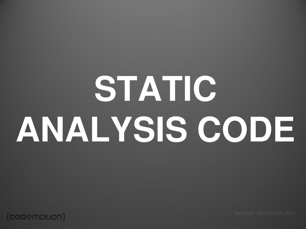 MADRID · NOV 21-22 · 2014 STATIC ANALYSIS CODE
