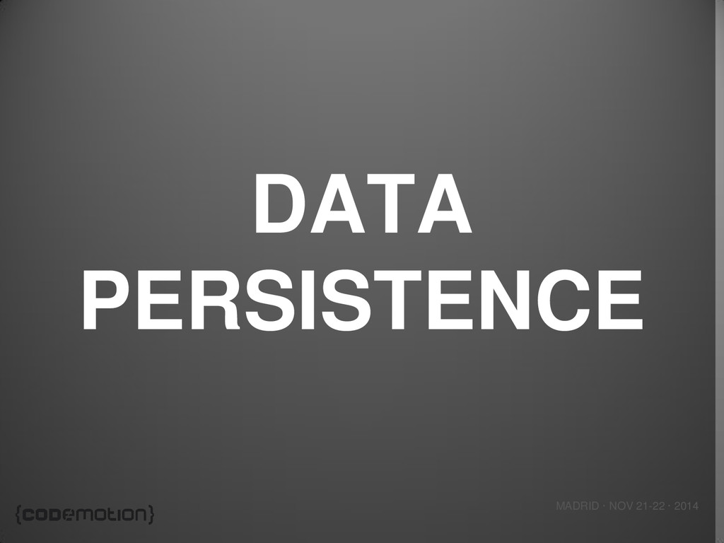 MADRID · NOV 21-22 · 2014 DATA PERSISTENCE